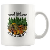 I Was Social Distancing Before It Was Cool Funny Gift For Camping Lover Women Men White Coffee Mug