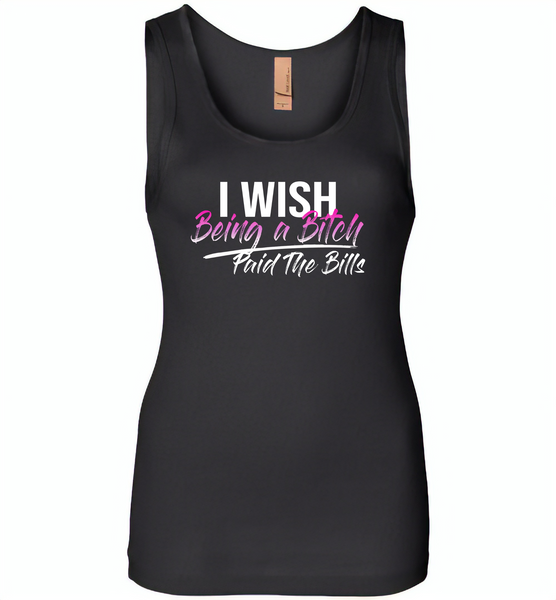 I wish being a bitch paid the bills - Womens Jersey Tank