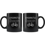 Cycopath a person who suffering from chronic bike riding gift black coffee mug