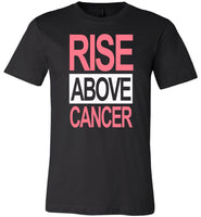Rise above cancer T shirt