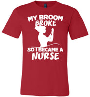 Broke broom so I become a nurse, halloween gift t shirt