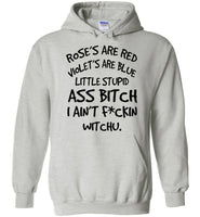 Rose red violet blue little stupid ass bitch i ain't fckin witchu T shirt