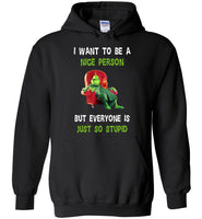 I Want To Be Nice Person But Everyone Is Just So Stupid shirt