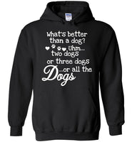 What's better than a dog uhm two dogs or three dogs or all the dogs T-shirt
