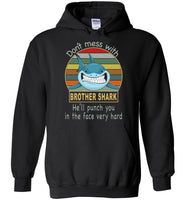Don't mess with brother shark, punch you in your face T-shirt, tee gift for brother