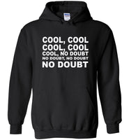 Cool cool no doubt T shirt