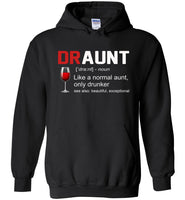Dr Aunt like a normal aunt only drunker, gift for aunt T-shirt