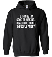 2 Things I'm good at making beautifull babies people angry T-shirt
