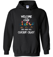 Welcome to the coop we are all cluckin crazy hei hei chicken rooster T shirt