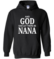 And God said let there be Nana T shirt, mother's day gift tee
