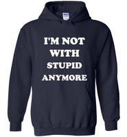 I'm not with stupid anymore gift Tee shirt