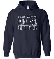 I just want to drink beer and pet my dog T-shirt, gift tee