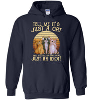Tell Me It's Just A Caat And I Will Tell You That You're Just An Idiot, Vintage Cat Lover Tee Shirt
