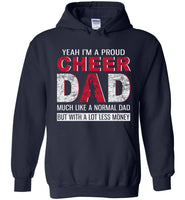 Pround cheer dad, like normal dad but with a lot less money, papa, daddy, father's day gift T-shirt