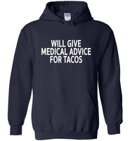 Will give medical advice for Tacos T-shirt
