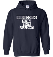 Been doing mom shit all day T-shirt, mother's day gift tee