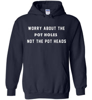Worry about the pot holes not the pot heads T shirt