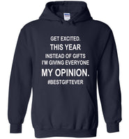 Get excited Instead of gifts I am giving my opinion, best gift ever t shirt