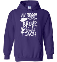 Broom broke so I teach halloween t shirt gift