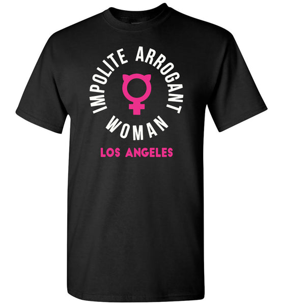 Los Angeles Impolite Arrogant Woman T-Shirt
