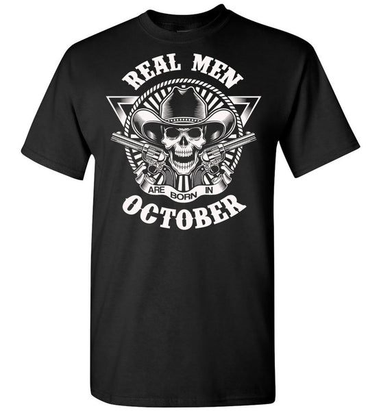 Real men are born in October, skull,birthday's gift tee for men