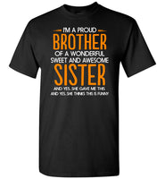 I'm A Proud Brother Of Awesome Sister Shirt, Gift For Brother