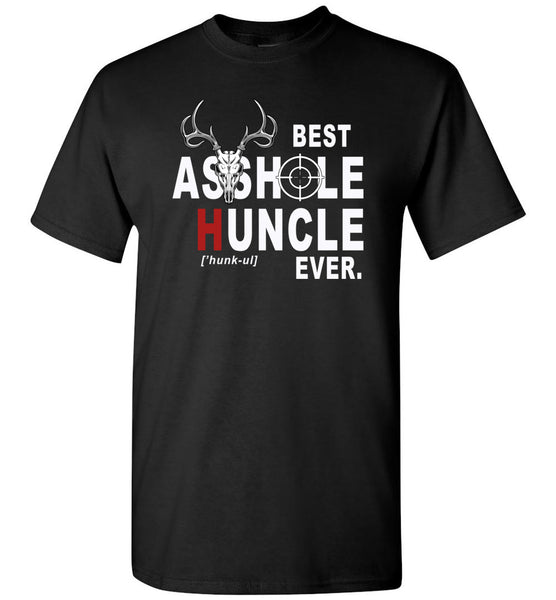 Best asshole huncle ever T shirt, gift tee for uncle hunting