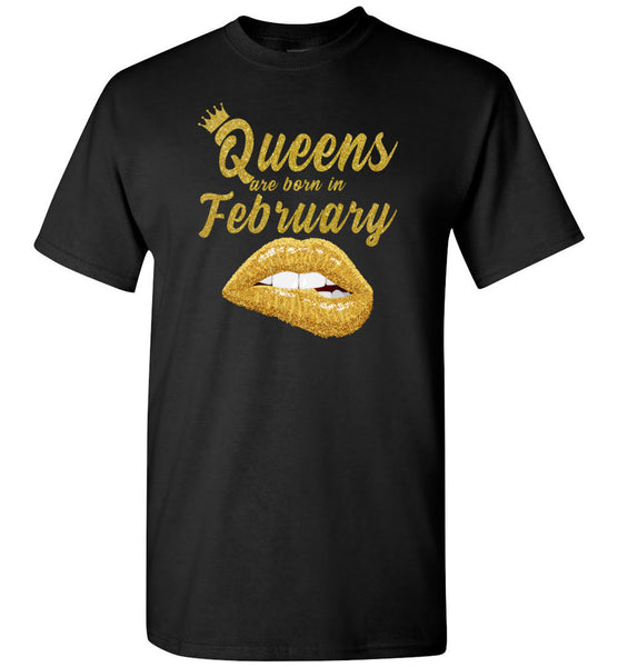 Queens are born in February T shirt, birthday gift shirt for women