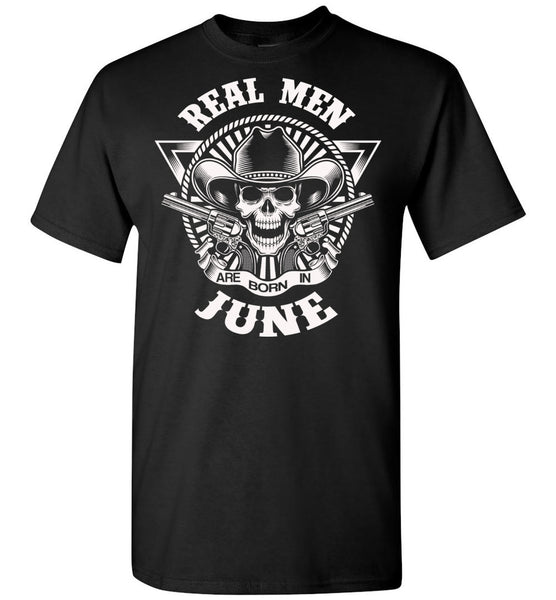 Real men are born in June, skull,birthday's gift tee for men