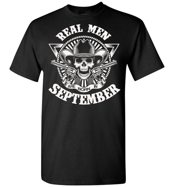 Real men are born in September, skull,birthday's gift tee for men