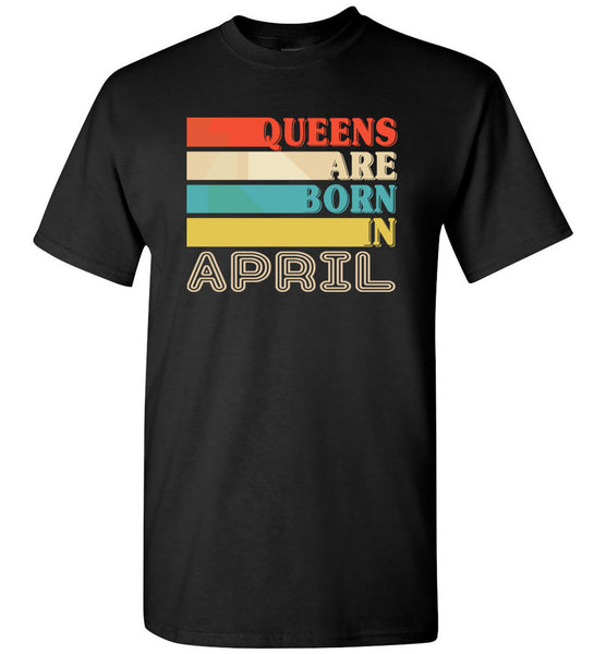 Queens are born in April vintage T shirt, birthday's gift tee for women