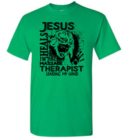 Jesus Heals I'm Just Massage Therapist Lending My Hand T Shirt