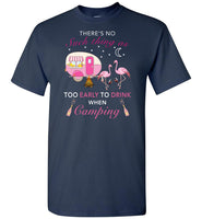 Flamingo and wine there's no such as too early to drink when camping T-shirt