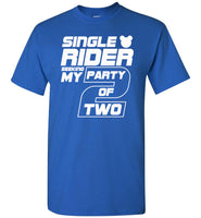 Single Rider Seeking My Party of Two T Shirt