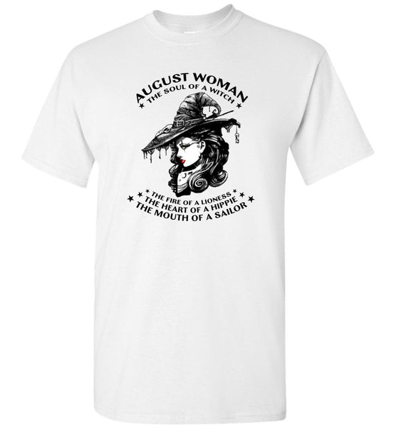 August Woman The Soul Of A Witch The Fire Lioness The Heart Hippie The Mouth Sailor Tee Tshirt