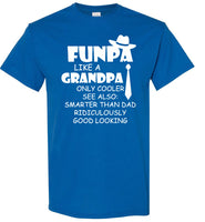 Funpa Like A Grandpa Only Cooler Smarter Than Dad Ridiculously Good Looking Fathers Day Gift T Shirt