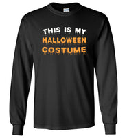 This is my Halloween costume t shirt gift