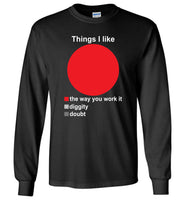 Things I Like The Way You Work It Diggity Doubt T Shirt