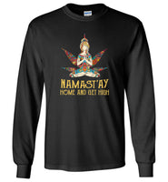 Yoga hippie girl weed Namast'ay home and get high tee shirt