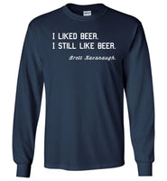 I Liked Beer I Still Like Beer T-Shirt