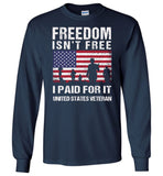 Freedom isn't free I paid for it us veteran t shirt