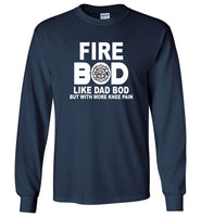 Fire bod like dad bob but with more knee pain T-shirt