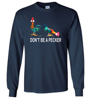 Don't Be A Pecker t shirt funny tee