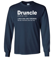 Druncle like a dad only drunker T-shirt, gift tee for uncle