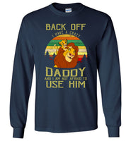 Lion King back off i have a crazy daddy not afraid to use him, father's day gift tee
