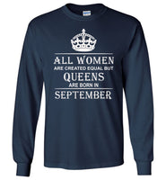 All Women Are Created Equal But Queens Are Born In September T-Shirt