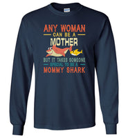 Any-woman can be a mother but it takes someone special to be a mommy shark T-shirt, mother's day gift tee for mom