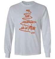 My last christmas as a miss 2018 tree T-shirt