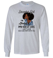 Black December girl living best life ain't goin back, birthday gift tee shirt for women