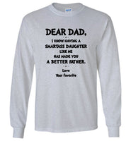 Having a smartass daughter like me made you a better father T shirt, father's day gift tee